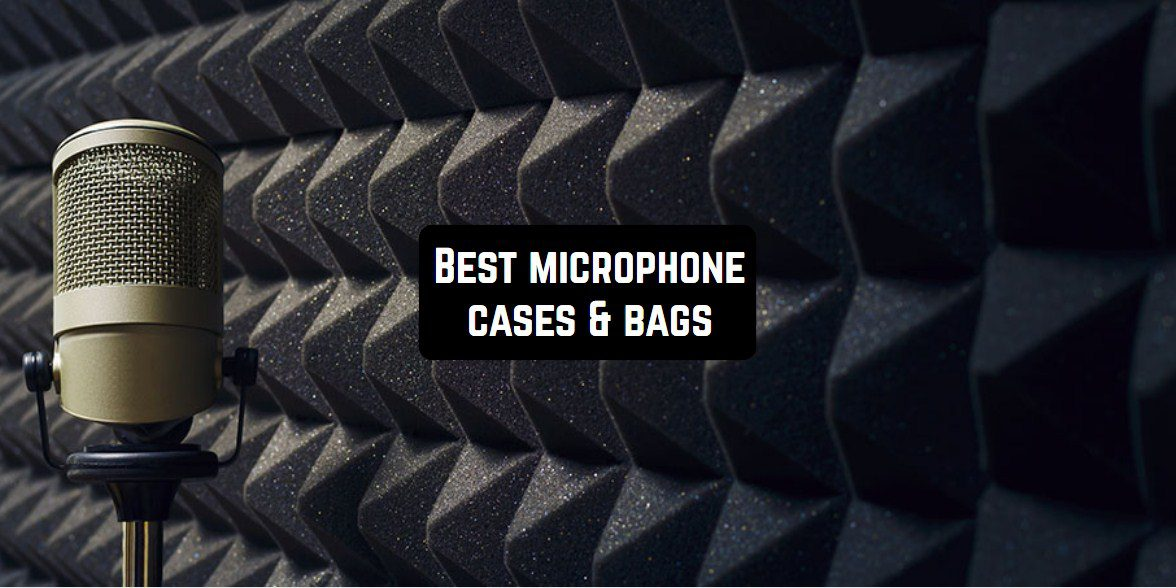 best microphone cases